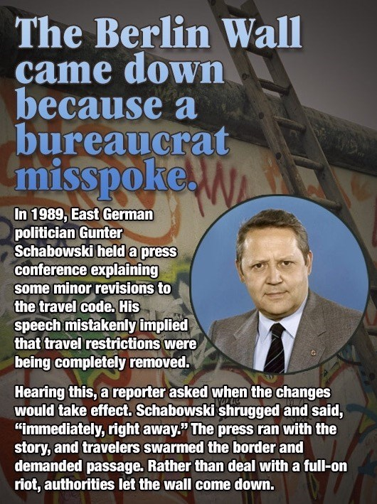 Meme about the 1989 story of how Gunter Schabowski held a press conference that people confused to imply the Berlin wall was going to open up and it turned into that when so many people showed up.