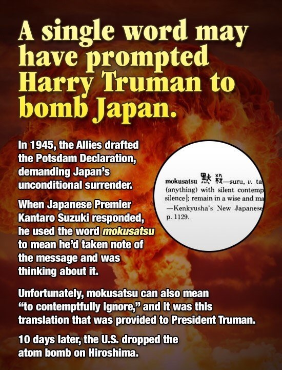 Meme about how Truman misunderstanding of the word MOKUSATA led him to drop atomic bombs on Japan