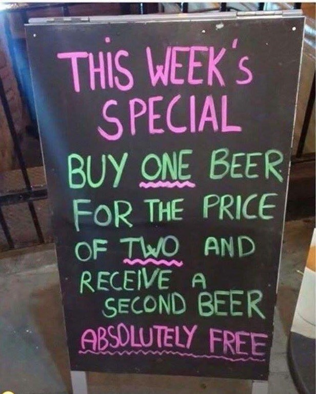 "Sign outside bar trolls customers by saying they can buy one beer for price of two, and receive the second ""free."""