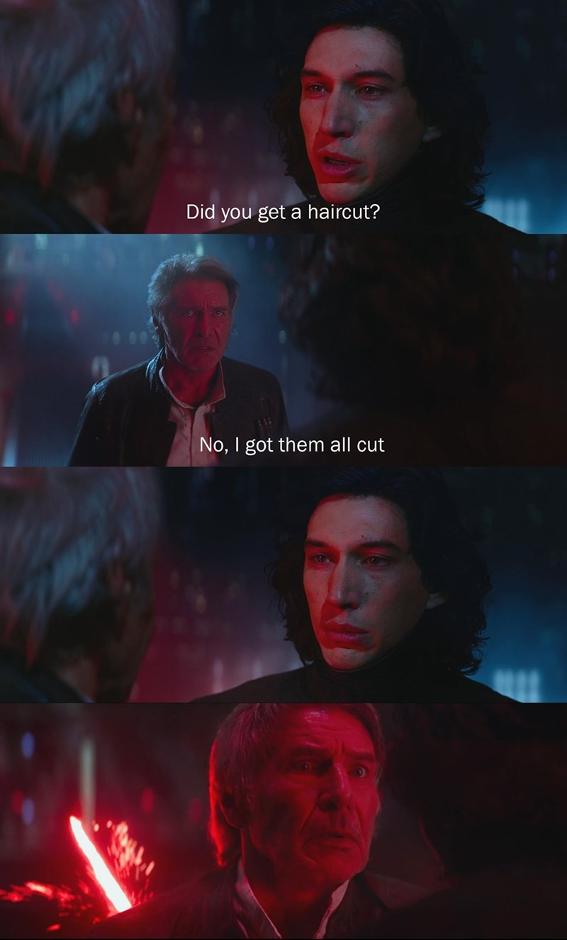 Movie - Did you get a haircut? No, I got them all cut