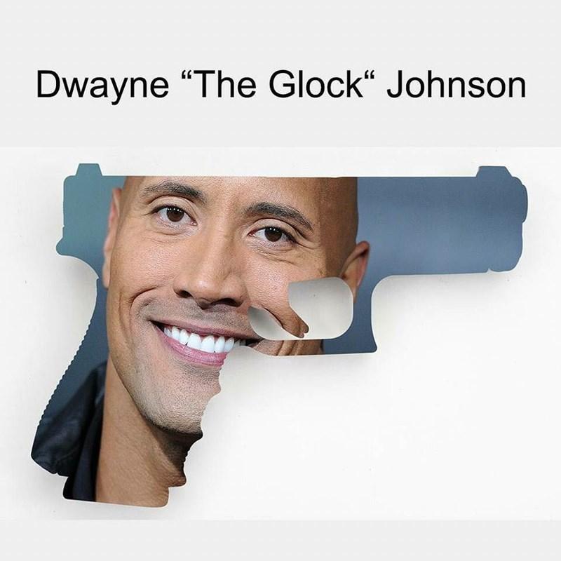 "Face - Dwayne ""The Glock"" Johnson"