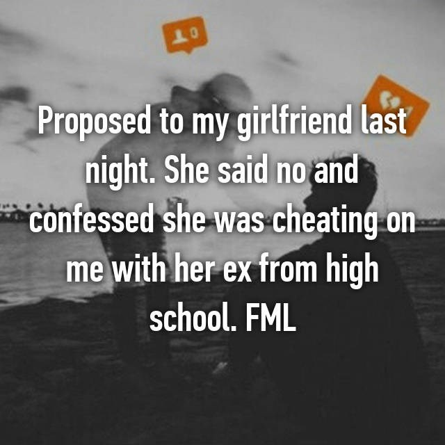 Whisper secret about someone who proposed to his GF only to get rejected and told that she is cheating on him.