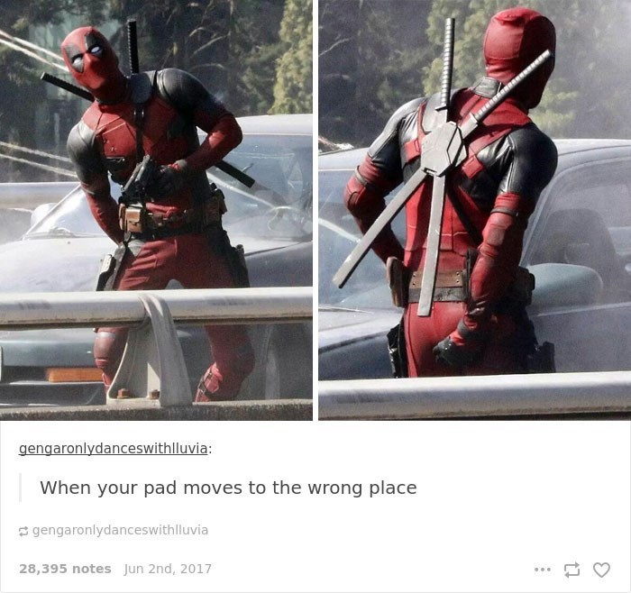 Deadpool - gengaronlydanceswithlluvia: When your pad moves to the wrong place gengaronlydanceswith lluvia 28,395 notes Jun 2nd, 2017 :