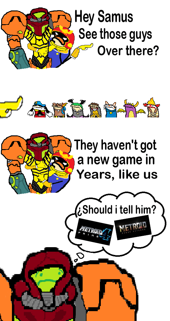 Text - Hey Samus See those guys Over there? They haven't got a new game in Years, like us Should i tell him? METROID METROID PRIME