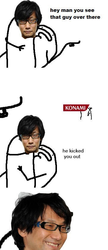 Cartoon - hey man you see that guy over there KONAMI he kicked you out