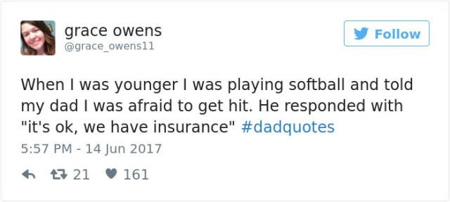 """dad joke - Text - grace owens @grace_owens11 Follow When I was younger I was playing softball and told my dad I was afraid to get hit. He responded with """"it's ok, we have insurance"""" #dadquotes 5:57 PM - 14 Jun 2017 t21 161"""