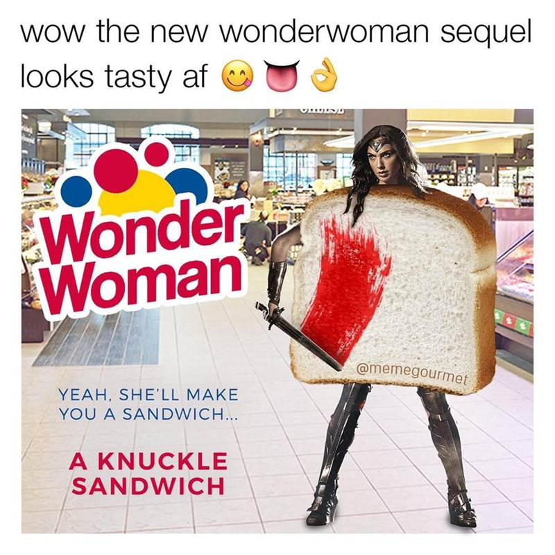 Funny meme that says Wonder Woman sequel will be about Wonder Woman as though she has something to do with wonder bread, photoshop.