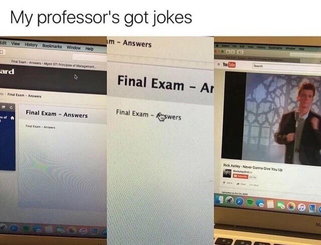 Professor who put link to final exam questions but it was link to Youtube Rick rolling