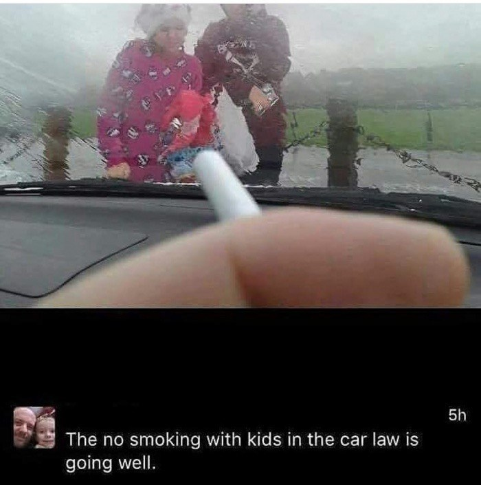 Someone joking that he kicked the kids out into the rain because of the new law against smoking with them inside.