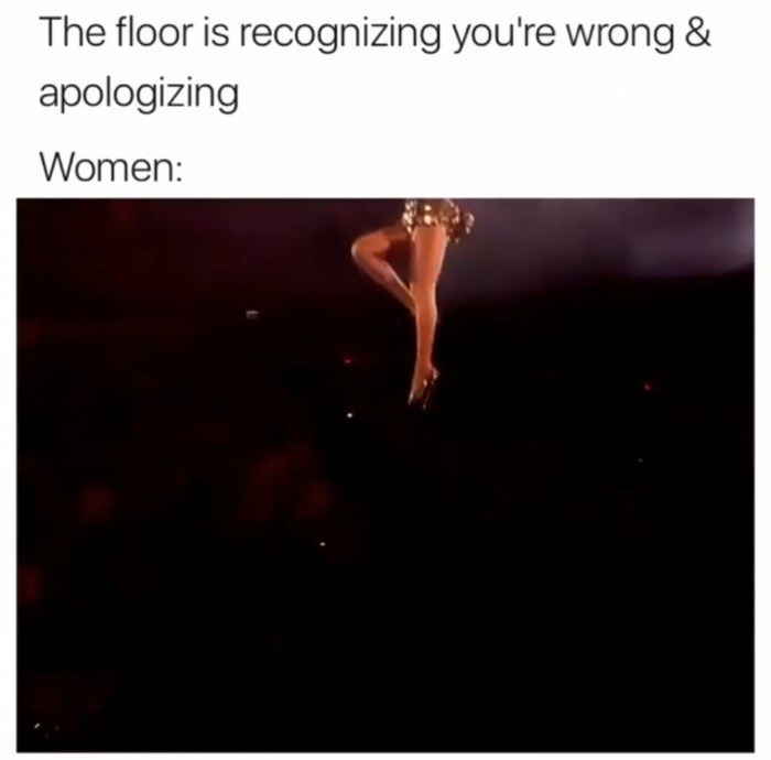 Meme about the floor being something women lack, recognizing when you're wrong and apologizing.