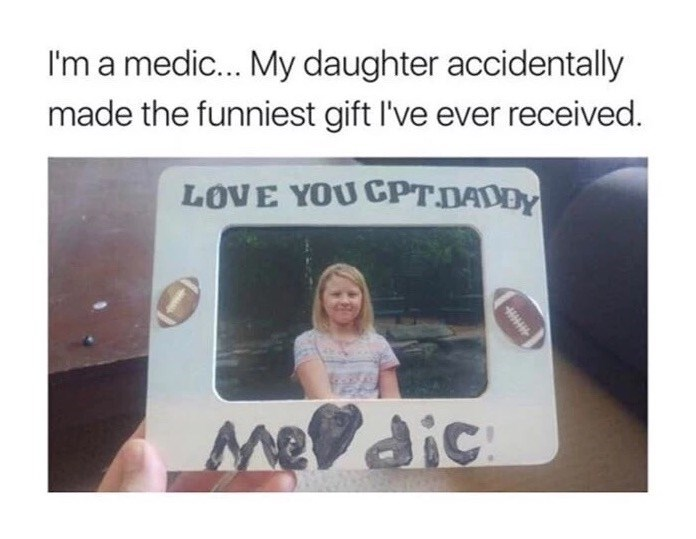 Funny picture fram daughter made for her dad who is a medic