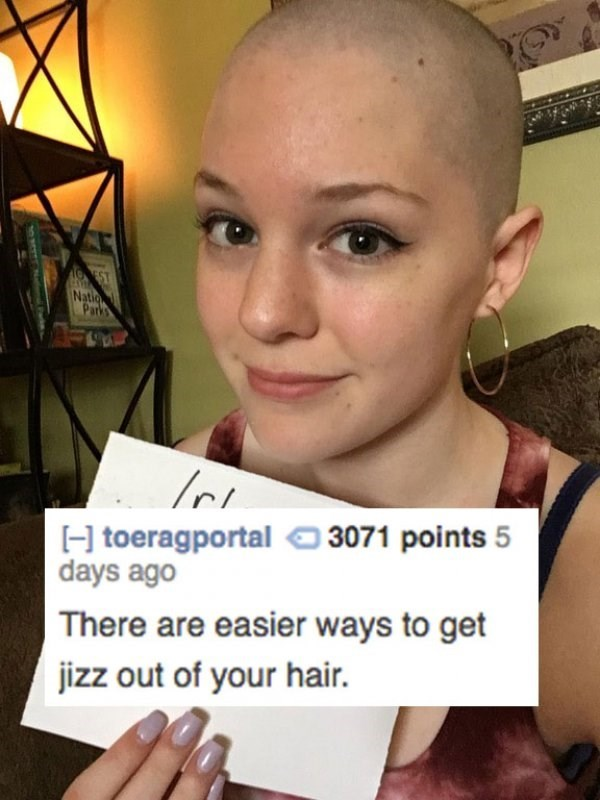 Face - 19EST Natio Parks H toeragportal 3071 points 5 days ago There are easier ways to get jizz out of your hair.