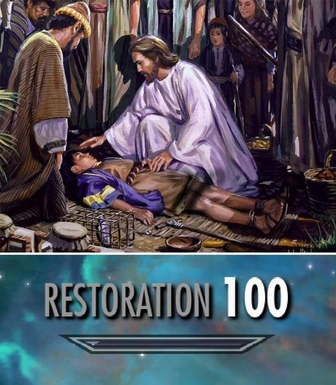 Christian meme about Jesus having his restoration skill maxed out
