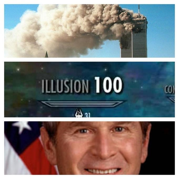 dank meme about 9/11 being hoax with picture of George Bush and maxed out illusion skill bar