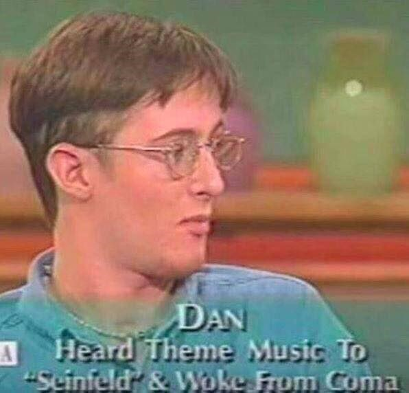Picture of Dan who heard the them music from Seinfeld and Woke up from Coma