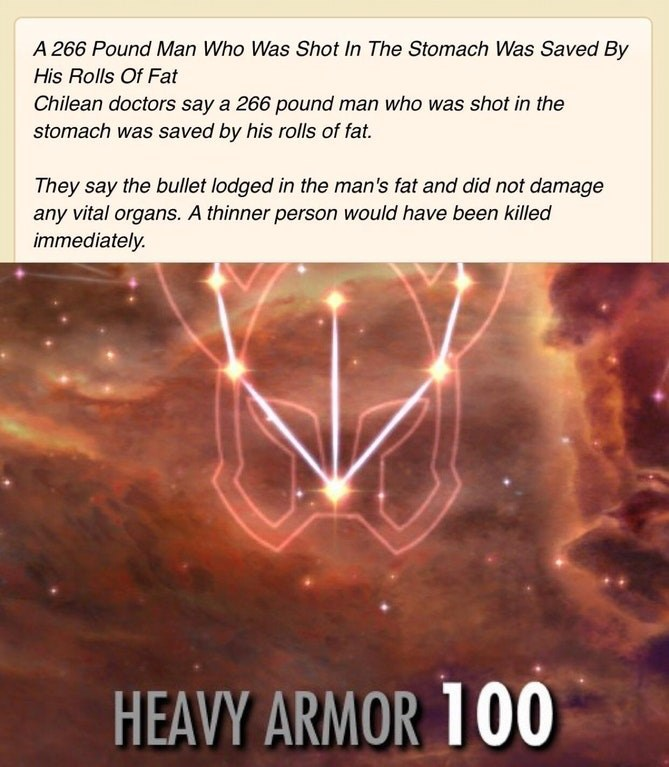Skyrim Dank Meme about HEAVY ARMOR 100 of man in Chile who was so fat that his girth stopped a bullet.