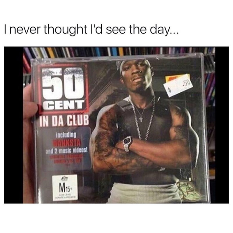 "Funny meme about how 50 Cent's CD ""In Da Club"" costs fifty cents."