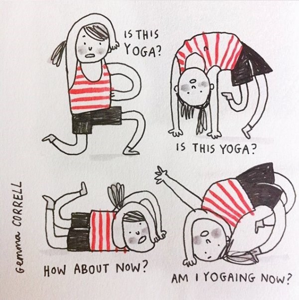 Cartoon - 5 THIS YOGA? IS THIS YOGA? How ABOUT Now? AM I YOGAING NOW? Gemma CORRELL