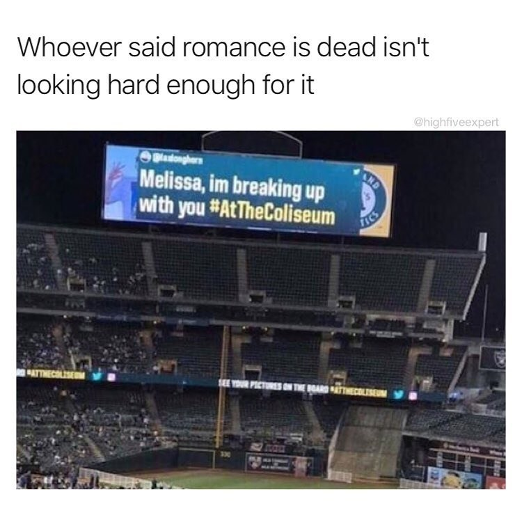 "Funny meme using a photo of a stadium, jumbotron with that text ""melissa I am breaking up with you."""