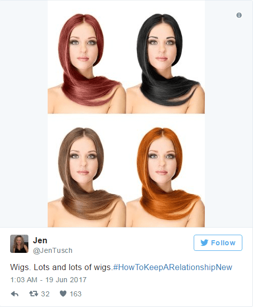 Tweet about keeping the relationship alive by having wigs, lots of wigs.