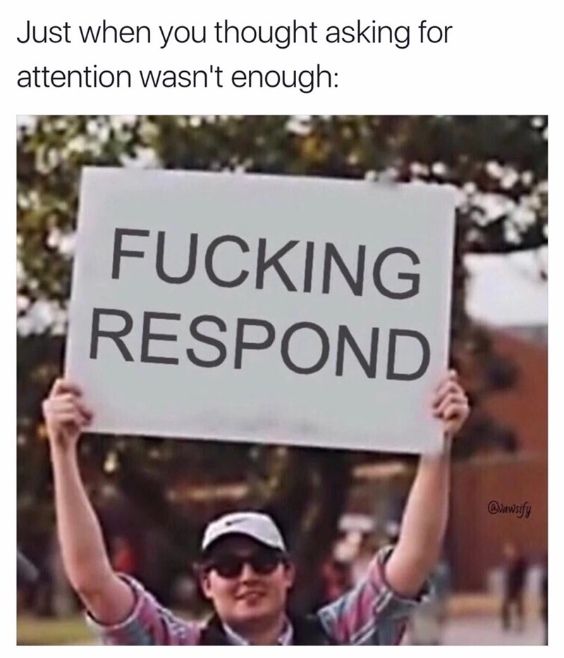 Thursday meme of a sign that's held up by a person asking for attention
