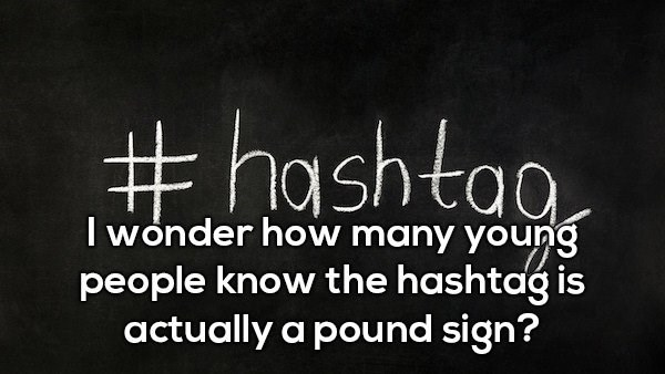 Font - #hashtao I wonder how many young people know the hashtag is actually a pound sign?