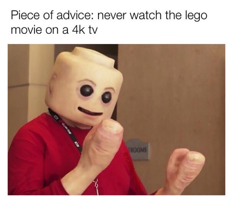 Funny meme about watching Legos in 4k, really creepy lego man that is supposed to look like he has flesh.