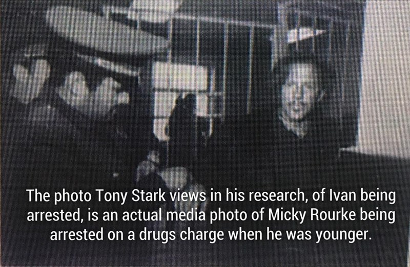 Photo that Tony Stark view in his research of Ivan is an actual media photo of Mickey Rourke being arrested on drug charges when he was younger.