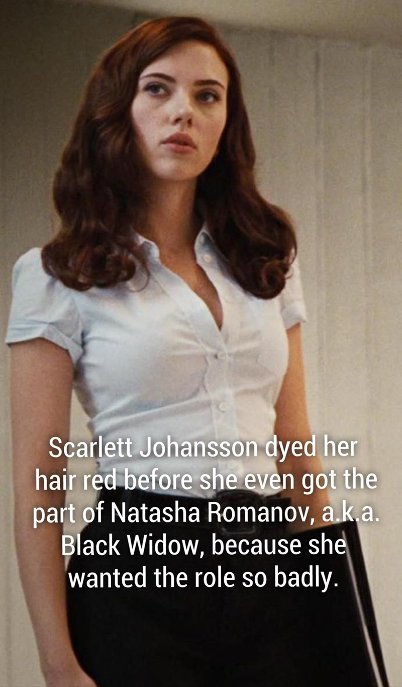 Fun fact about Scarlett Johansson that she dyed her hair red before getting the part of Natasha Romanov AKA Black Widow because wanted the role so badly.