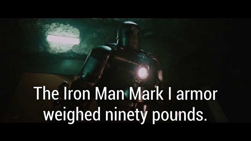 Fun fact about how the Ironman Mark 1 Armor weighed ninety lbs.