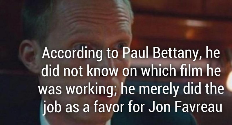 Fun fact how Paul Bettany didn't even know which film he was working on, he did the job as favor for Jon Favreau