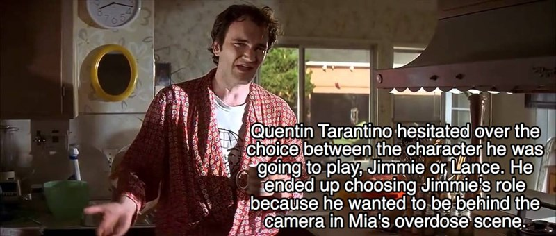 Font - Quentin Tarantino hesitated over the choice between the character he was going to play, Jimmie or Lance. He ended up choosing Jimmies role because he wanted to be behind the camera in Mia's overdose scene.