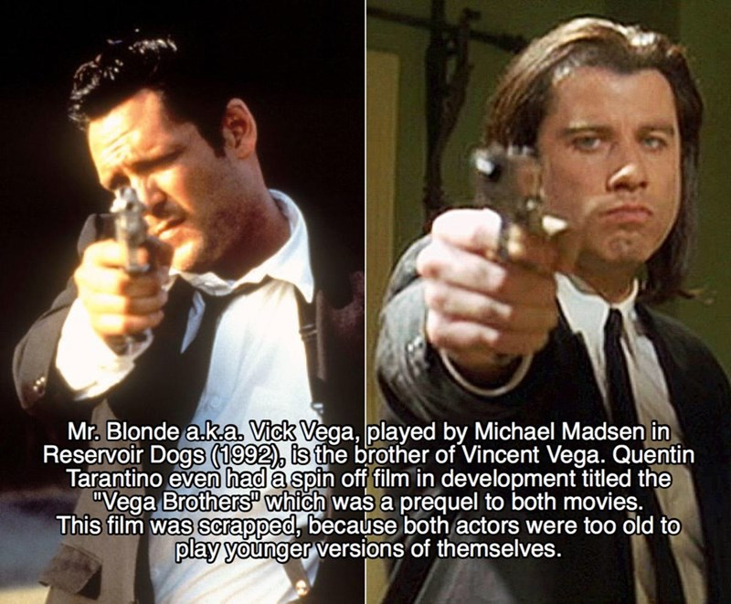 """Photo caption - Mr. Blonde a.ka. Vick Vega, played by Michael Madsen in Reservoir Dogs (1992), is the brother of Vincent Vega. Quentin Tarantino even had a spin off film in development titled the """"Vega Brothers"""" which was a prequel to both movies. This film was scrapped, because both actors were too old to play younger versions of themselves."""