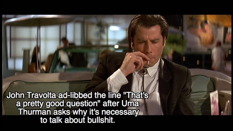 """Photo caption - John Travolta ad-libbed the line """"That's a pretty good question"""" after Uma Thurman asks why it's necessary to talk about bullshit."""