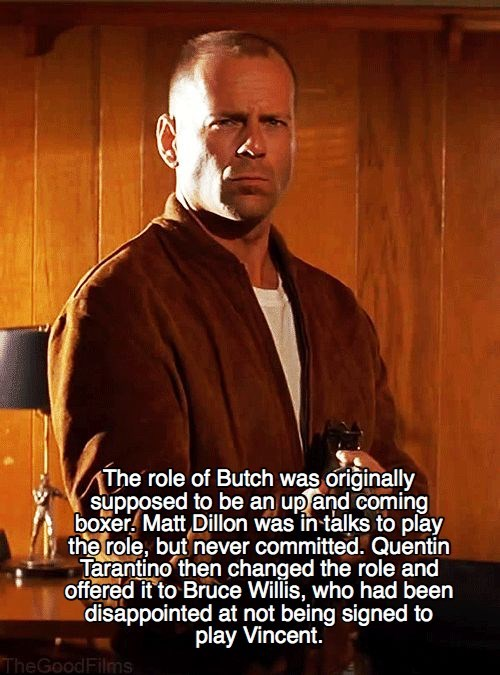Photo caption - The role of Butch was originally supposed to be an up and coming boxer. Matt Dillon was in talks to play the role, but never committed. Quentin Tarantino then changed the role and offered it to Bruce Willis, who had been disappointed at not being signed to play Vincent. TheGoodFilms