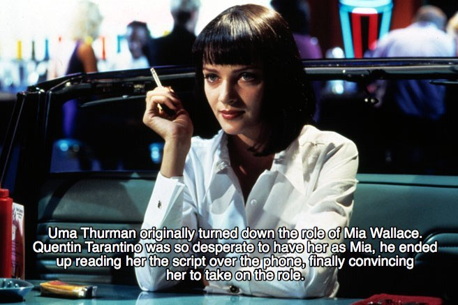 Photography - Uma Thurman originally turned down the role of Mia Wallace. Quentin Tarantino was so desperate to have her as Mia, he ended up reading her the script over the phone, finally convincing her to take on the role