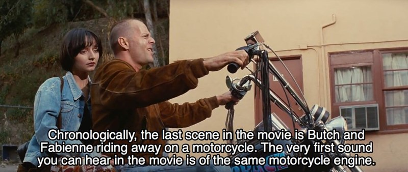 Bow and arrow - Chronologically, the last scene in the movie is Butch and Fabienne riding away on a motorcycle. The very first sound you can hear in the movie is of the same motorcycle engine.