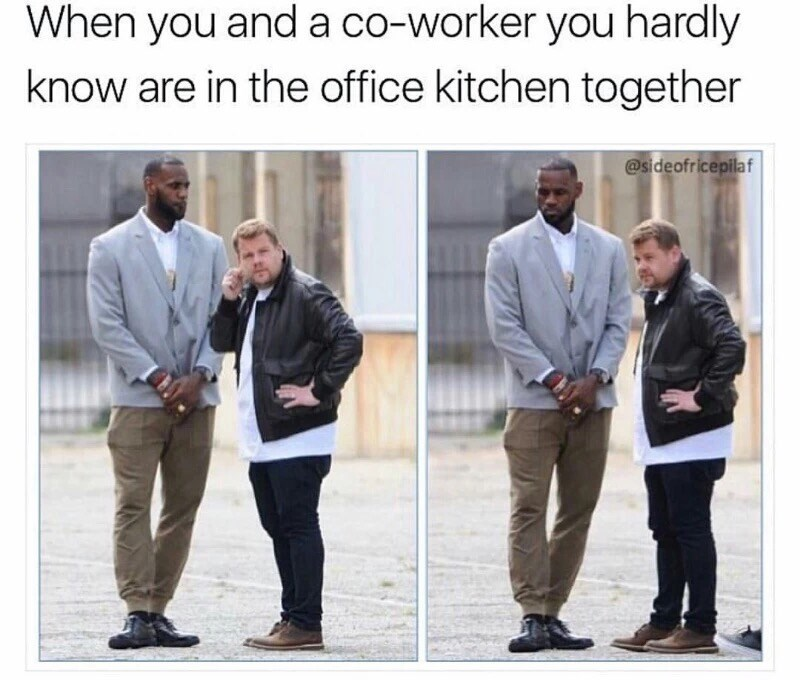 Human - When you and a co-worker you hardly know are in the office kitchen together @sideofricepilaf