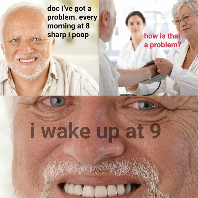 Funny meme about going to the doctor because you poop at 8 am but wake up at 9 am - meaning you shit the bed.