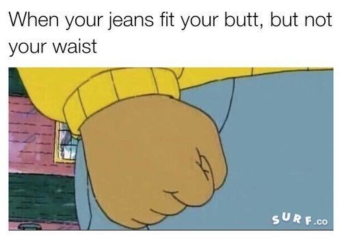Angry fist cartoon on that feeling of when the jeans fit your butt, but not your waist