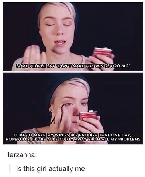 Meme about making wings in your eye lashes to one day fly away from all her problems.