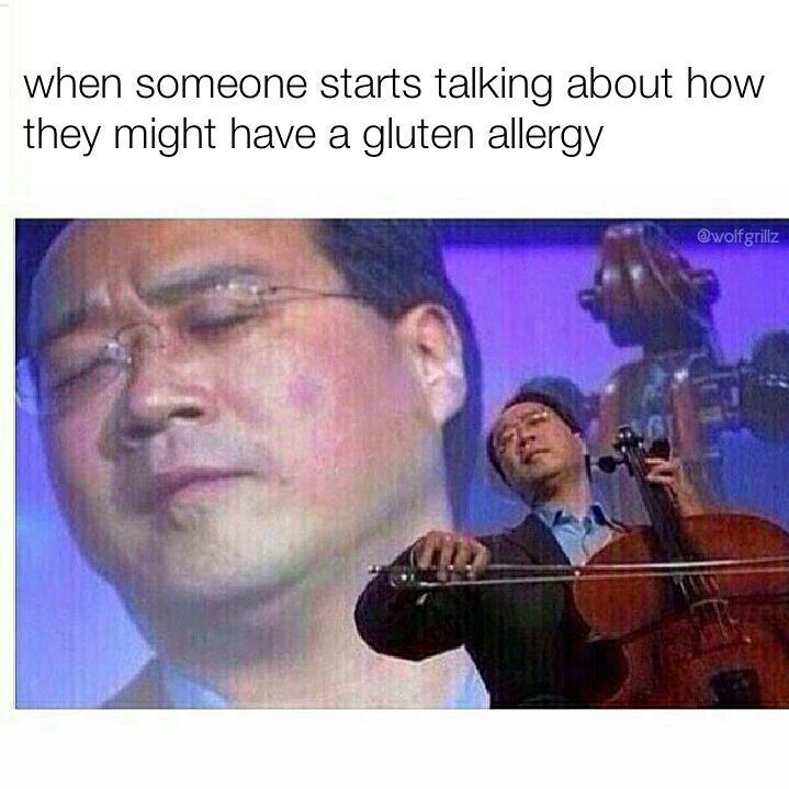 Funny meme about pretending to feel bad for people who say they might have a gluten allergy.