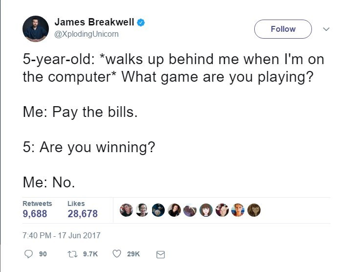 James Breakwell on Twitter joking how he is not playing the Pay The Bills game well to his 5-year-old