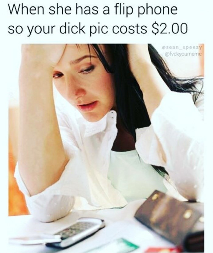 Skin - When she has a flip phone so your dick pic costs $2.00 esean speezy @fvckyoumeme