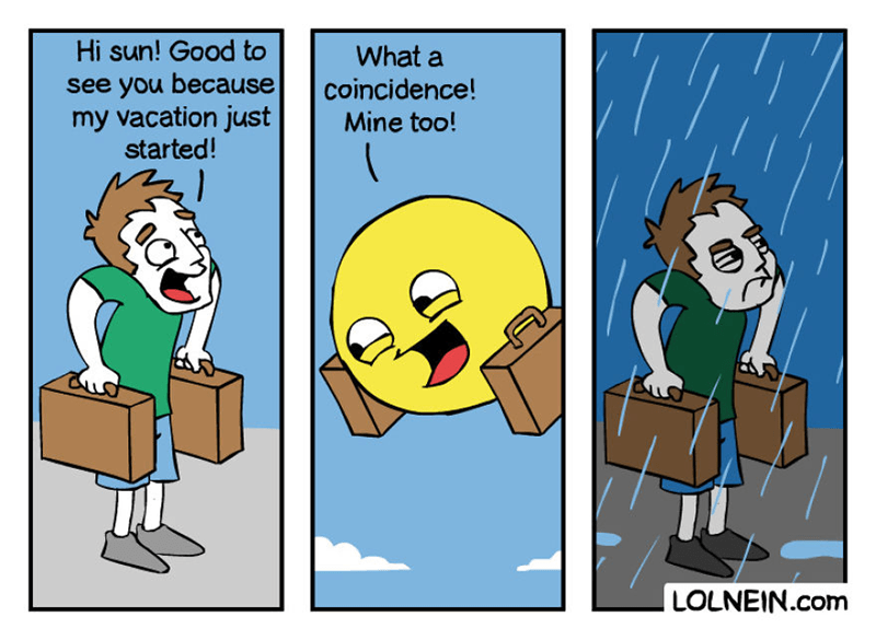 Cartoon - Hi sun! Good to What a see you because my vacation just started! coincidence! Mine too! LOLNEIN.com