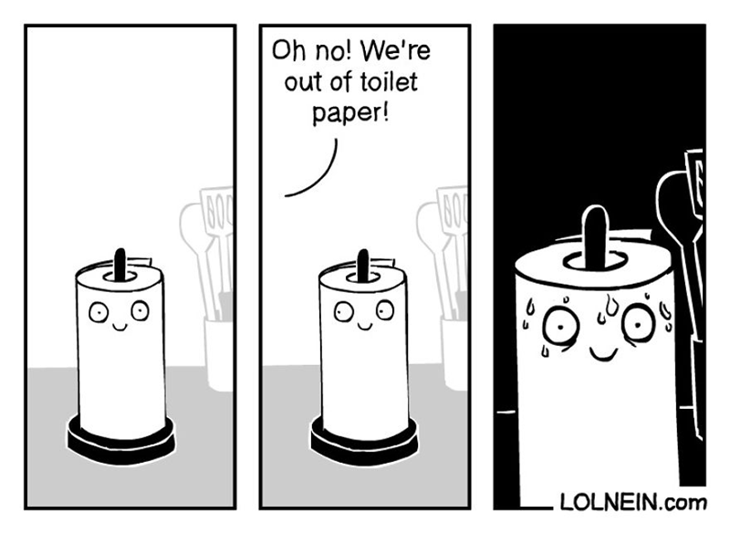 Cylinder - Oh no! We're out of toilet paper! OcO LOLNEIN.com