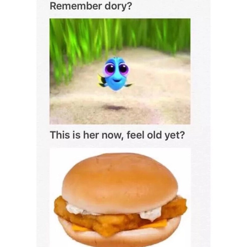 Funny meme about Dory from finding Nemo, asking if you feel old yet - picture of a filet o fish from McDonald's.