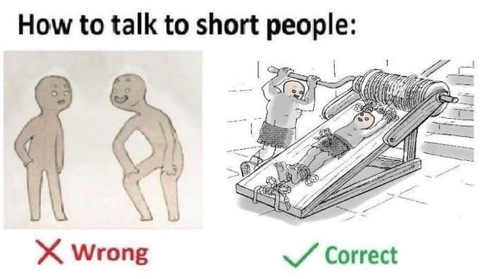 Text - How to talk to short people: Wrong Correct