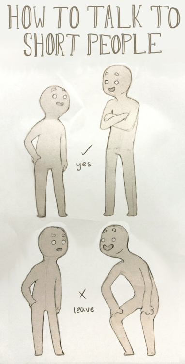 Standing - HOW TO TALK TO SHORT PEOPLE yes leave