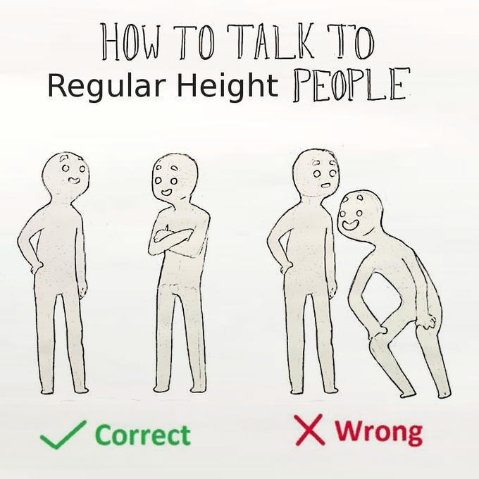 Standing - HOW TO TALK TO Regular Height PEOPLE Wrong Correct